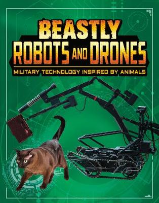 Beastly Robots and Drones: Military Technology Inspired by Animals by Lisa M. Bolt Simons