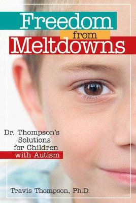 Freedom from Meltdowns by Travis Thompson
