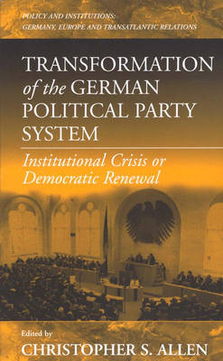 Transformation of the German Political Party System by Christopher S. Allen