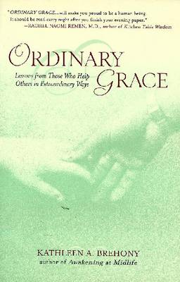 Ordinary Grace by Kathleen A. Brehony