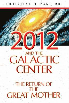 2012 and the Galactic Center by Christine R. Page