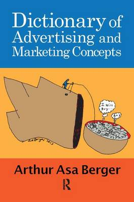 Dictionary of Advertising and Marketing Concepts by Arthur Asa Berger