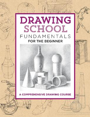 Drawing School: Fundamentals for the Beginner by Jim Dowdalls
