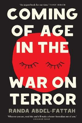 Coming of Age in the War on Terror by Randa Abdel-Fattah