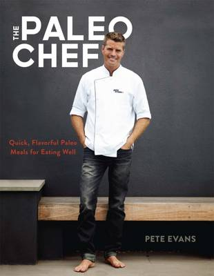Paleo Chef by Pete Evans