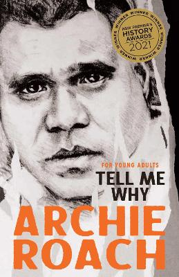 Tell Me Why for Young Adults by Archie Roach