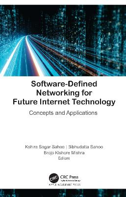 Software-Defined Networking for Future Internet Technology: Concepts and Applications book
