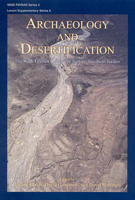 Archaeology and Desertification by David Gilbertson