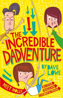 The Incredible Dadventure by Dave Lowe