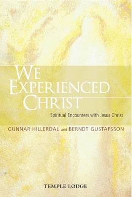 We Experienced Christ by Gunnar Hillerdal