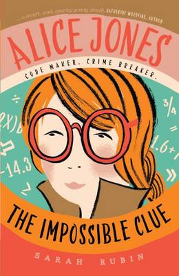 Alice Jones: The Impossible Clue by Sarah Rubin