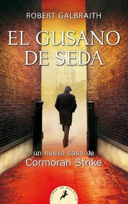 Gusano de Seda, El by Robert Galbraith