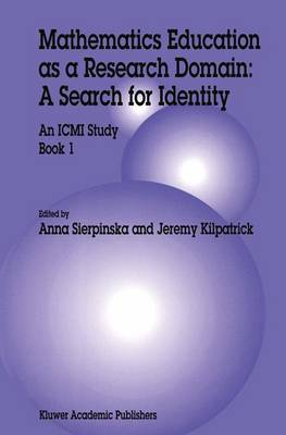 Mathematics Education as a Research Domain: A Search for Identity by Anna Sierpinska