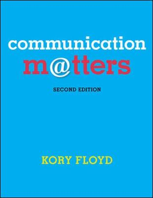 Communication Matters by Kory Floyd