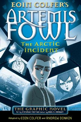 The Artemis Fowl: The Arctic Incident The Arctic Incident Graphic Novel by Andrew Donkin