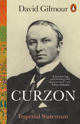 Curzon: Imperial Statesman by David Gilmour
