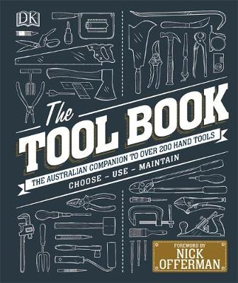The Tool Book: The Australian Companion to Over 200 Hand Tools by DK Australia