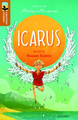 Oxford Reading Tree TreeTops Greatest Stories: Oxford Level 8: Icarus by Susan Gates
