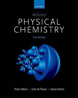 Atkins' Physical Chemistry by Peter Atkins