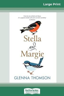 Stella and Margie (16pt Large Print Edition) by Glenna Thomson