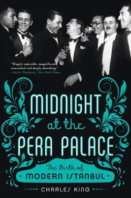 Midnight at the Pera Palace by Charles King