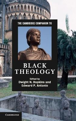 Cambridge Companion to Black Theology by Dwight N. Hopkins