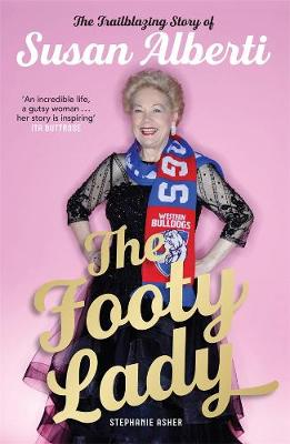 The Footy Lady (Signed by Susan Alberti) by Stephanie Asher