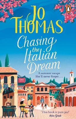 Chasing the Italian Dream: Escape and unwind with bestselling author Jo Thomas book