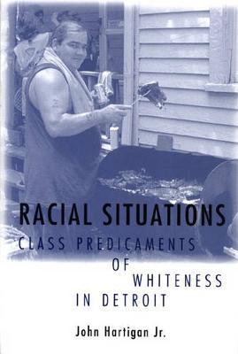 Racial Situations by John Hartigan, Jr.