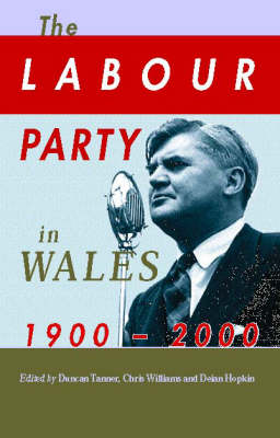 The Labour Party in Wales 1900-2000 by Chris Williams
