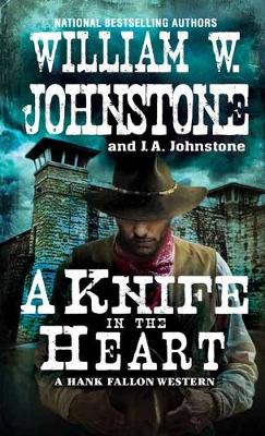 Knife in the Heart by William W. Johnstone