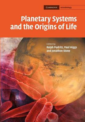 Planetary Systems and the Origins of Life by Ralph E. Pudritz
