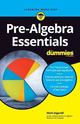 Pre-Algebra Essentials For Dummies by Mark Zegarelli