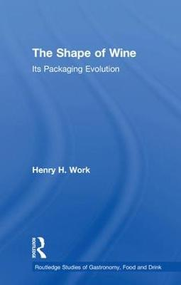 The Shape of Wine: Its Packaging Evolution book