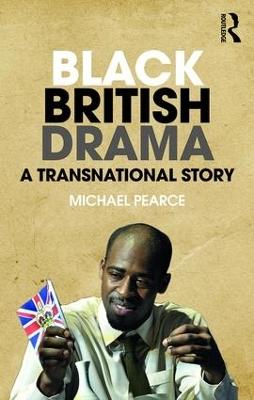 Black British Drama by Michael Pearce