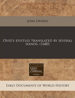 Ovid's Epistles Translated by Several Hands. (1680) by John Dryden