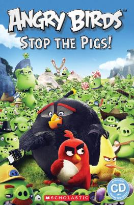 Angry Birds: Stop the Pigs! by Nicole Taylor
