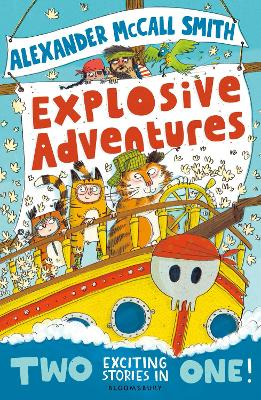 Alexander McCall Smith's Explosive Adventures by Alexander McCall Smith