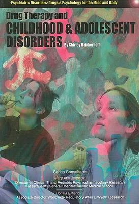 Drug Therapy and Childhood and Adolescent Disorders by Shirley Brinkerhoff