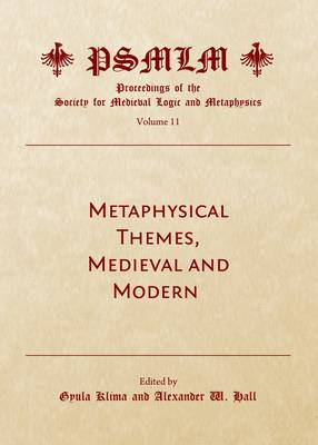 Metaphysical Themes, Medieval and Modern by Gyula Klima