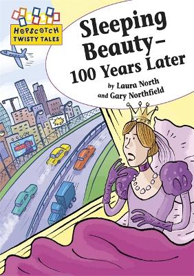 Hopscotch Twisty Tales: Sleeping Beauty - 100 Years Later by Laura North