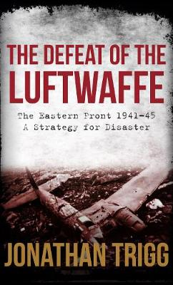 Defeat of the Luftwaffe by Jonathan Trigg