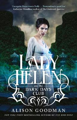 Lady Helen and the Dark Days Club (Lady Helen, Book 1) by Alison Goodman