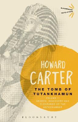 The Tomb of Tutankhamun: Volume 1 by Howard Carter