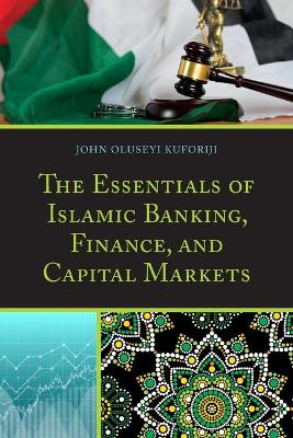 The Essentials of Islamic Banking, Finance, and Capital Markets book