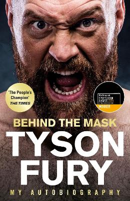Behind the Mask: My Autobiography - Winner of the 2020 Sports Book of the Year by Tyson Fury