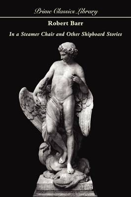 In a Steamer Chair and Other Shipboard Stories by Robert Barr