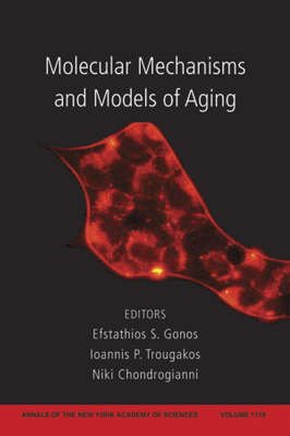 Molecular Mechanisms and Models of Aging by Efstathios S. Gonos