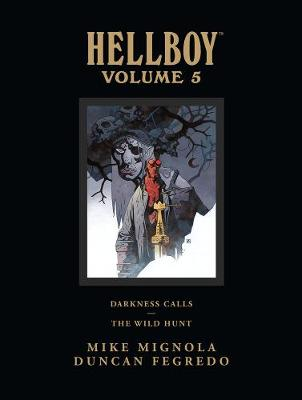 Hellboy Library Edition Hellboy Library Edition Volume 5: Darkness Calls And The Wild Hunt Darkness Calls - the Wild Hunt Volume 5 by Mike Mignola