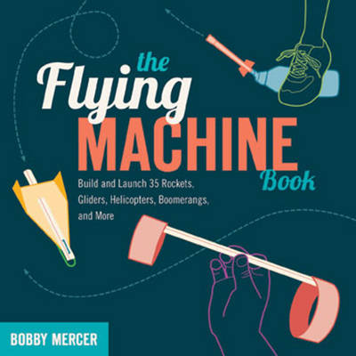 Flying Machine Book by Bobby Mercer